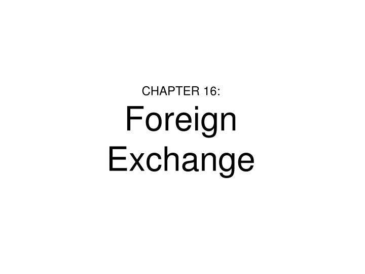 Chapter 16 foreign exchange