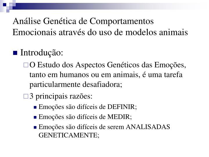 Análise Genética de Comportamentos Emocionais através do uso de modelos animais