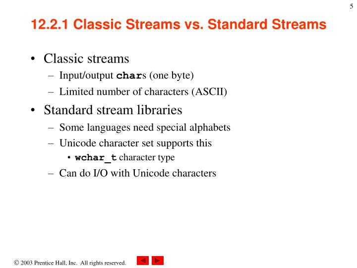 12.2.1 Classic Streams vs. Standard Streams