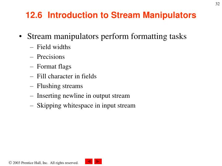 12.6  	Introduction to Stream Manipulators
