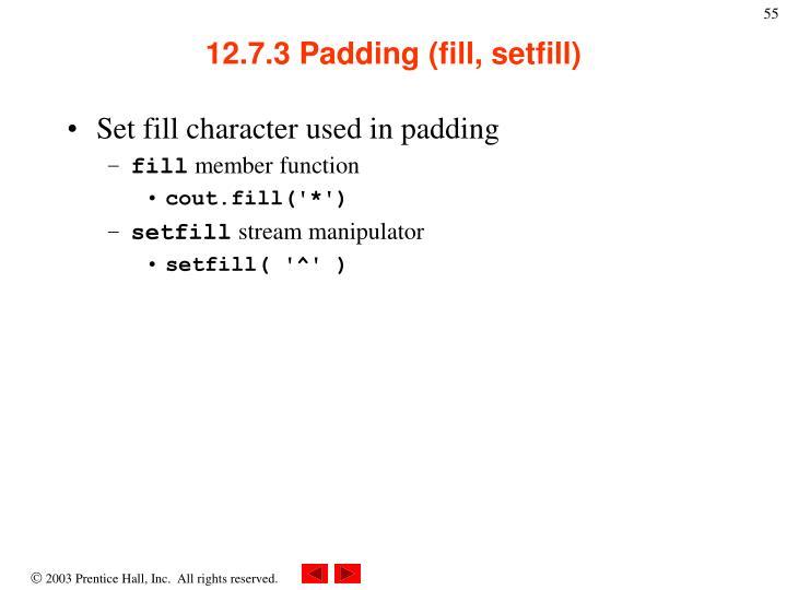 12.7.3 Padding (fill, setfill)