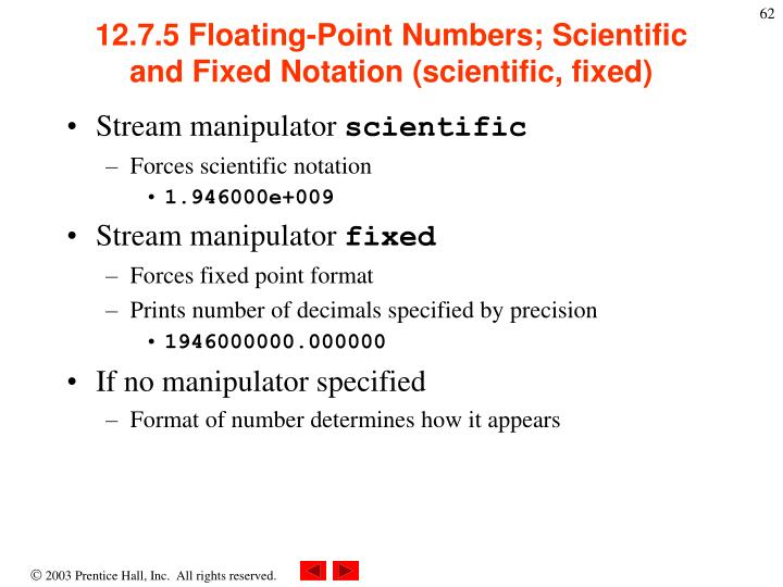 12.7.5 Floating-Point Numbers; Scientific and Fixed Notation (scientific, fixed)