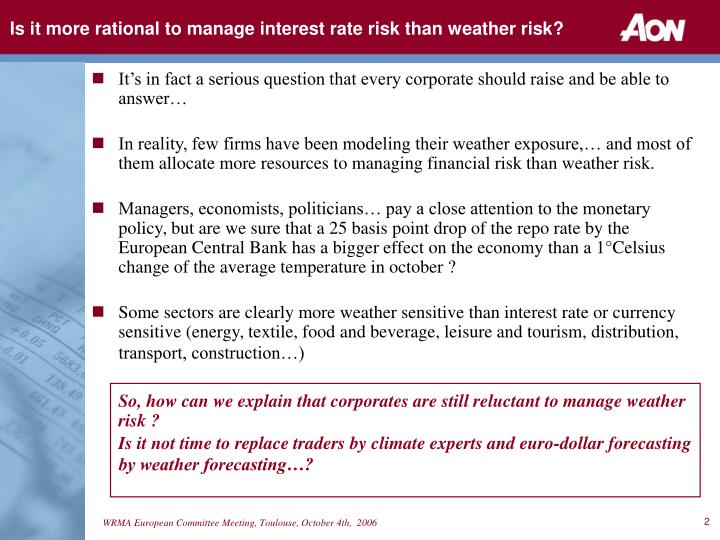 Is it more rational to manage interest rate risk than weather risk2