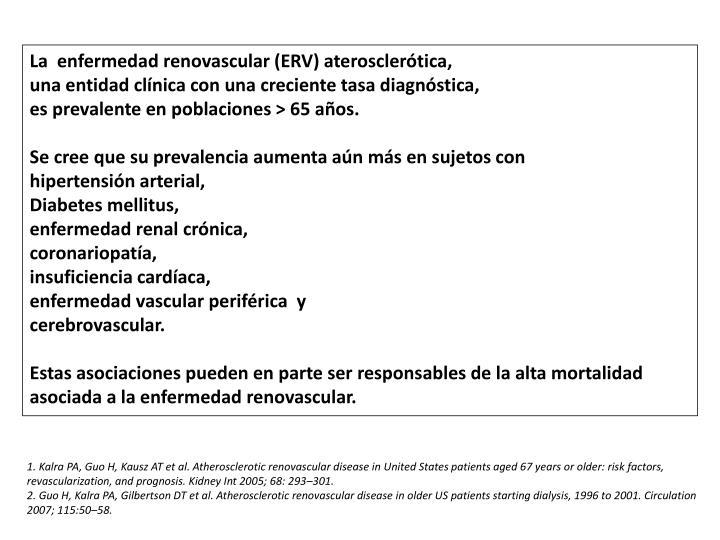 La  enfermedad renovascular (ERV) aterosclerótica,