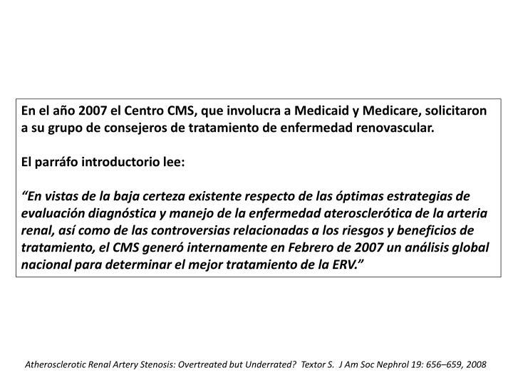 En el año 2007 el Centro CMS, que involucra a