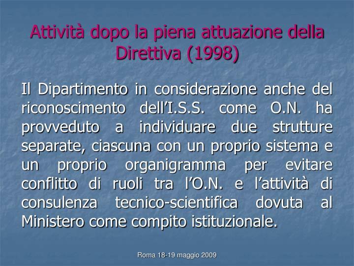 Attività dopo la piena attuazione della Direttiva (1998)