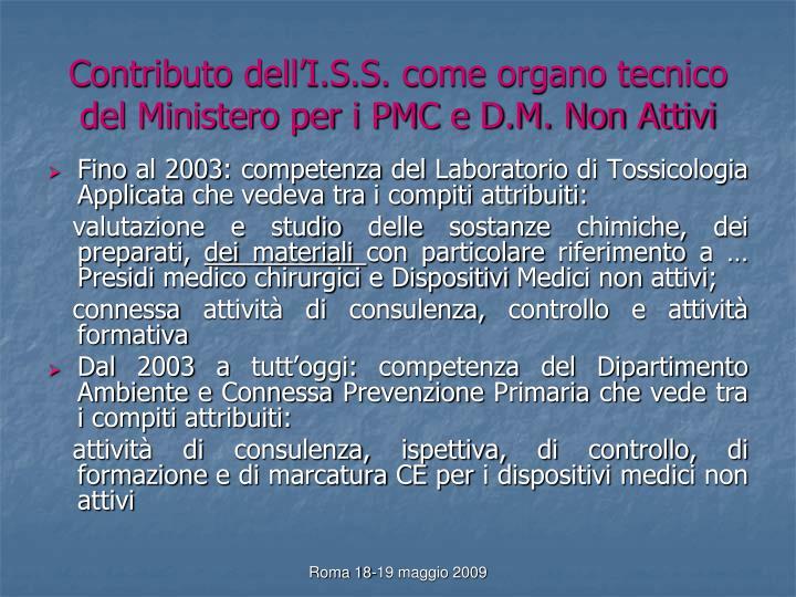Contributo dell'I.S.S. come organo tecnico del Ministero per i PMC e D.M. Non Attivi