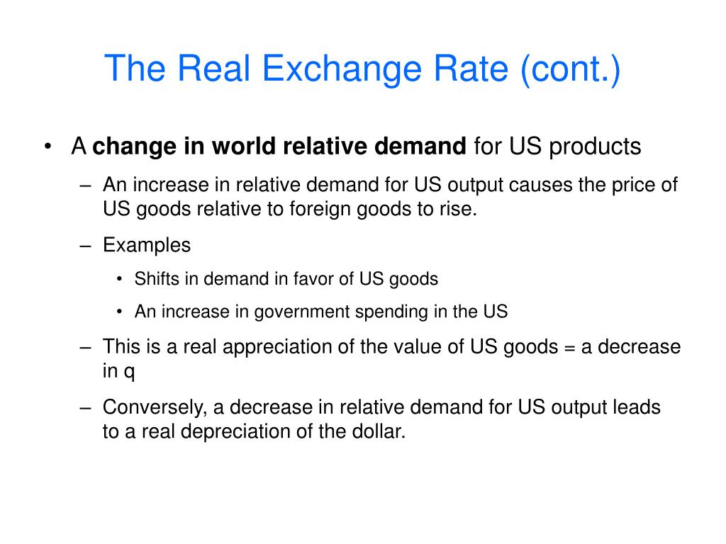 The Real Exchange Rate (cont.)