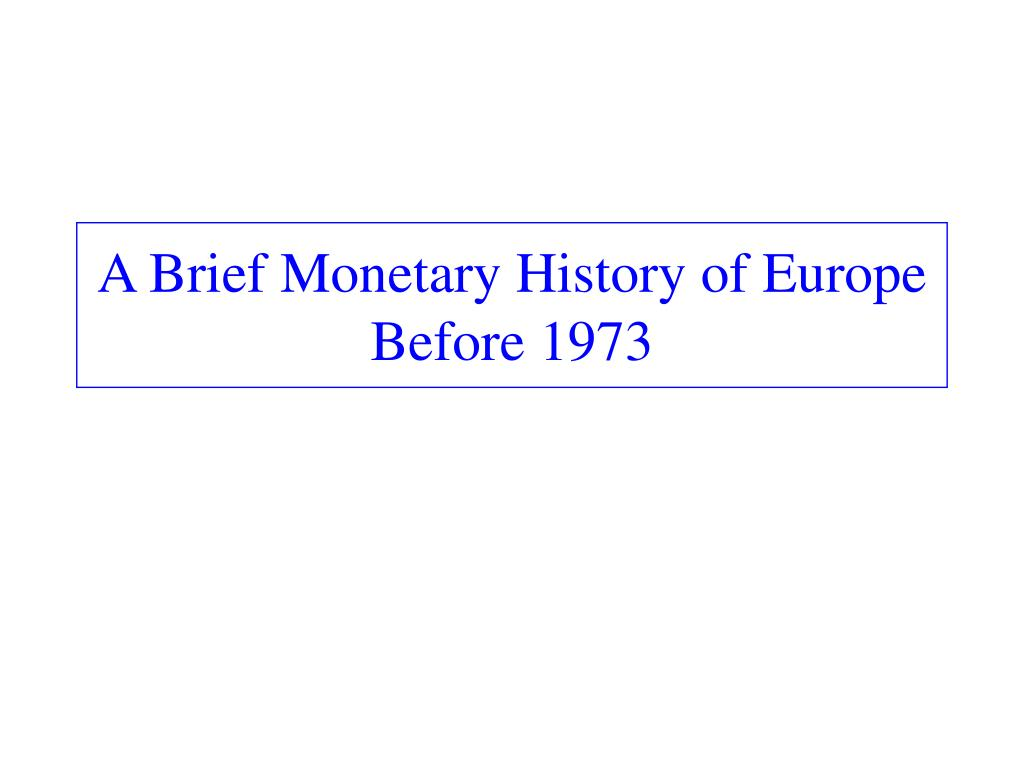 A Brief Monetary History of Europe Before 1973