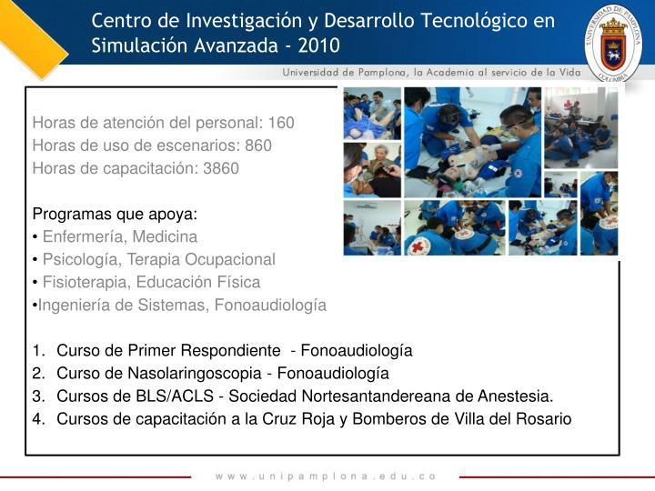 Centro de Investigación y Desarrollo Tecnológico en Simulación Avanzada - 2010