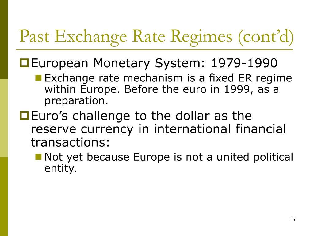Past Exchange Rate Regimes (cont'd)