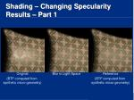 shading changing specularity results part 1