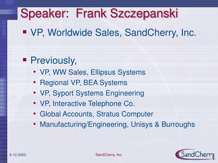 Speaker:  Frank Szczepanski