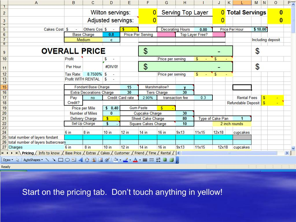Start on the pricing tab.  Don't touch anything in yellow!