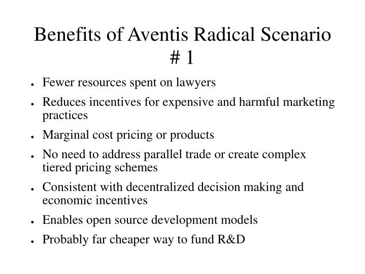 Benefits of Aventis Radical Scenario # 1