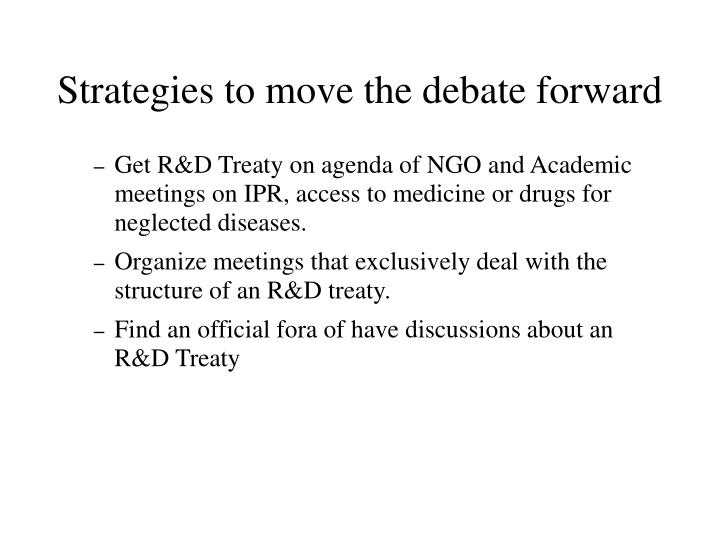 Strategies to move the debate forward