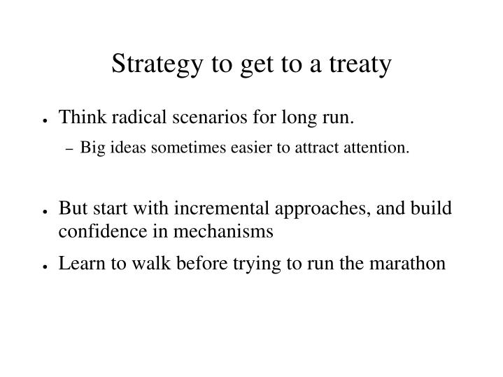 Strategy to get to a treaty