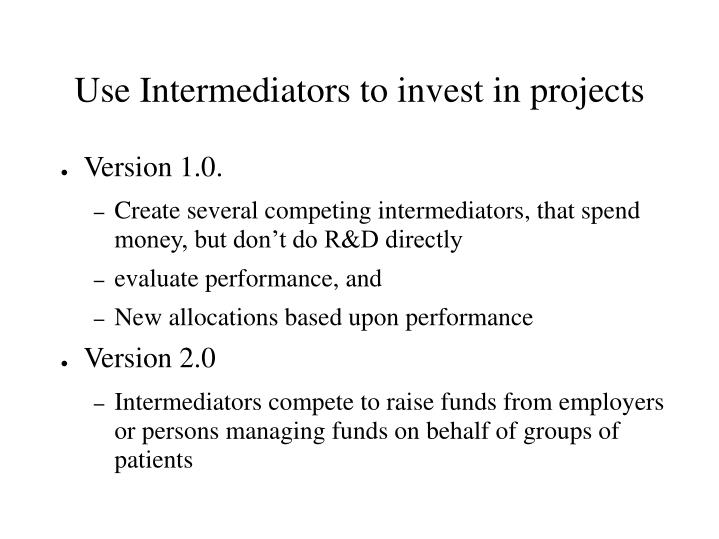 Use Intermediators to invest in projects