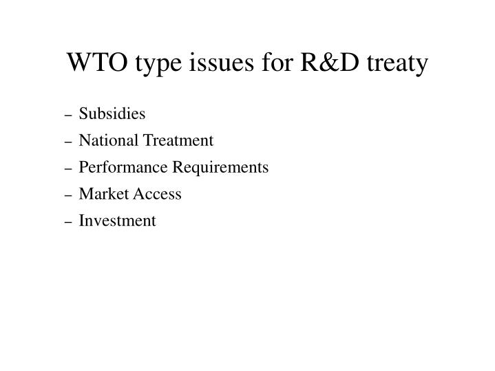 WTO type issues for R&D treaty