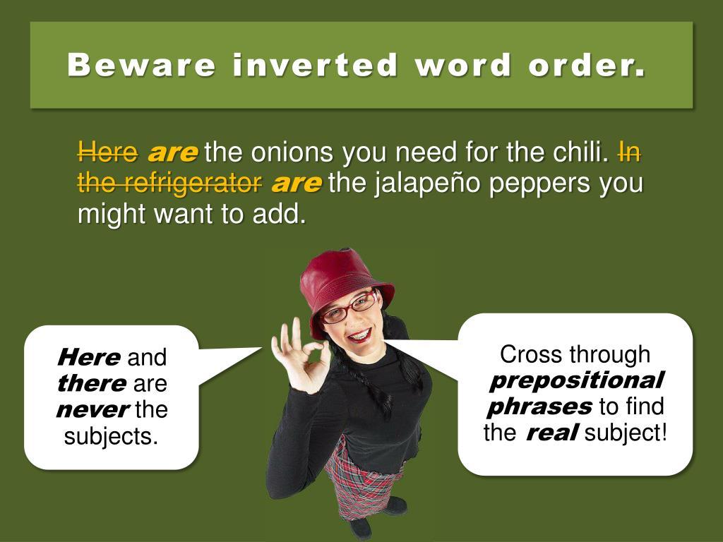 Beware inverted word order.