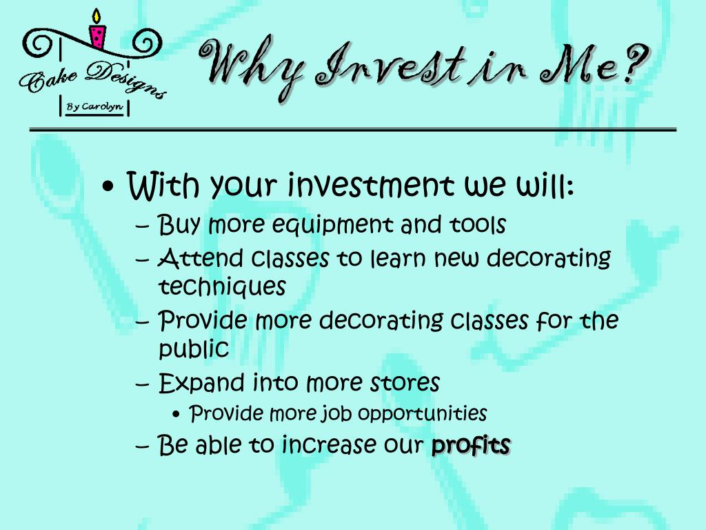 Why Invest in Me?