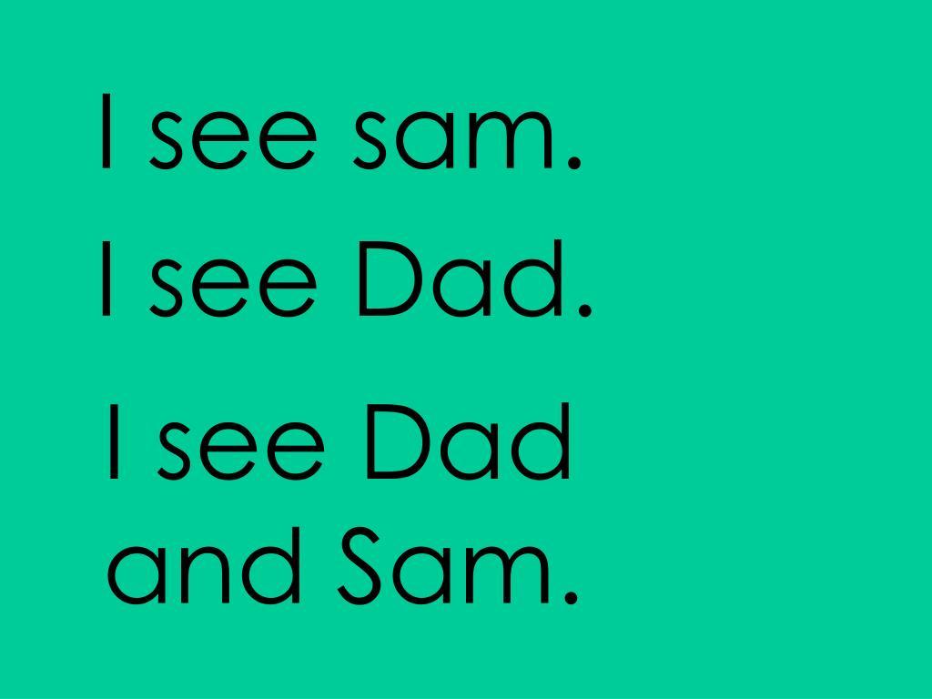 I see sam.