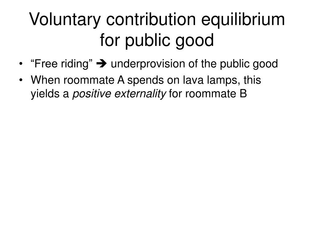 Voluntary contribution equilibrium for public good