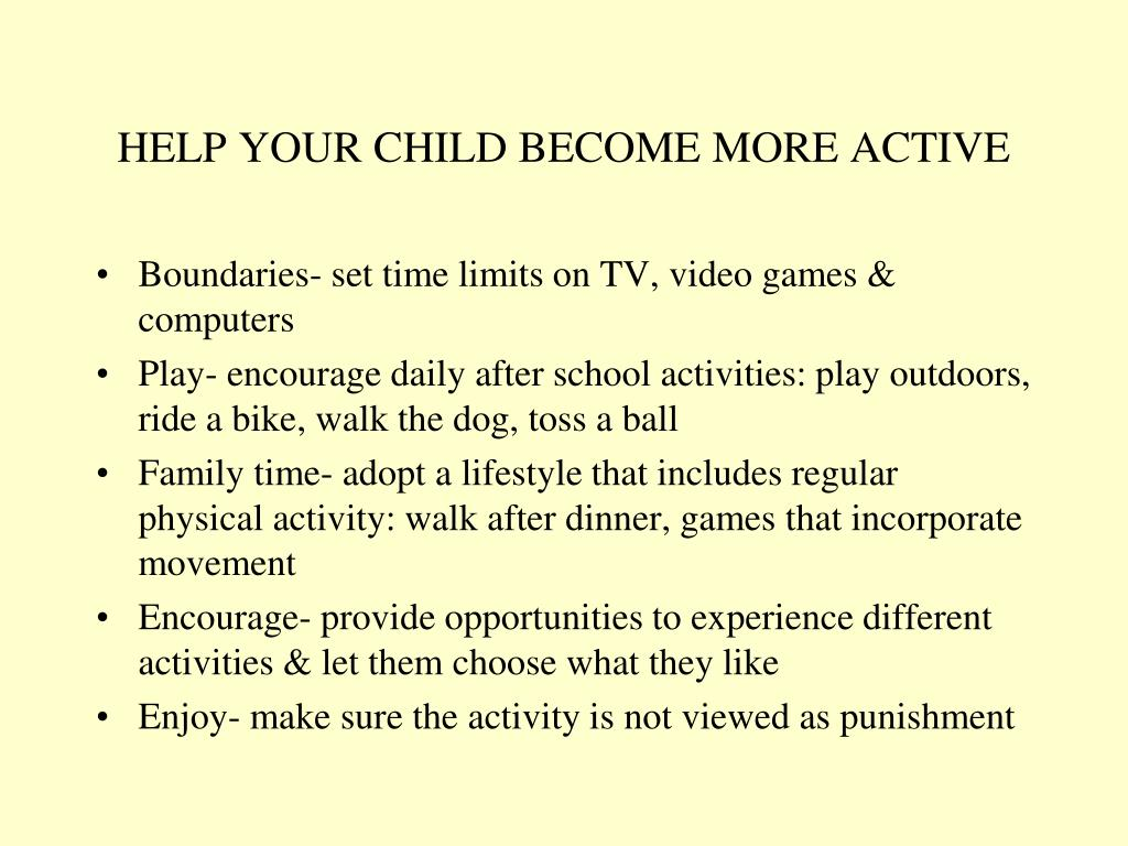 HELP YOUR CHILD BECOME MORE ACTIVE