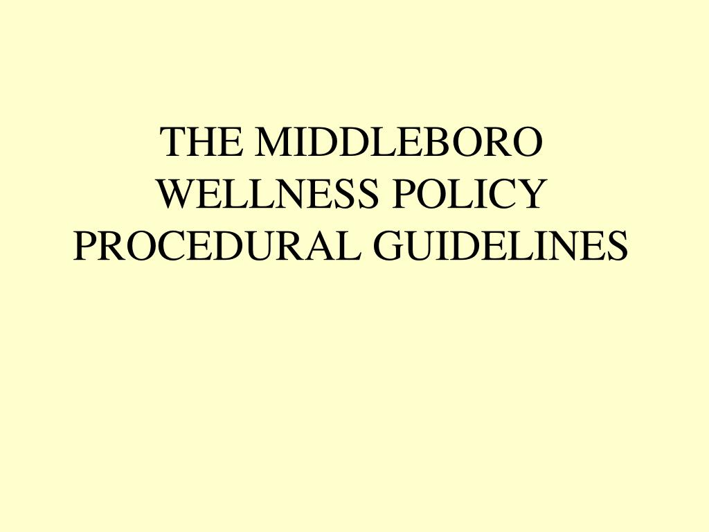 THE MIDDLEBORO WELLNESS POLICY PROCEDURAL GUIDELINES