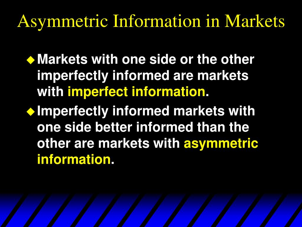 Asymmetric Information in Markets