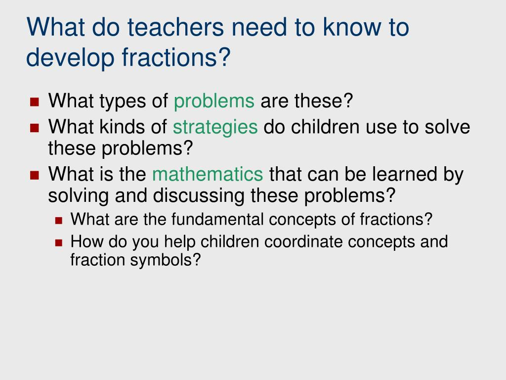 What do teachers need to know to develop fractions?