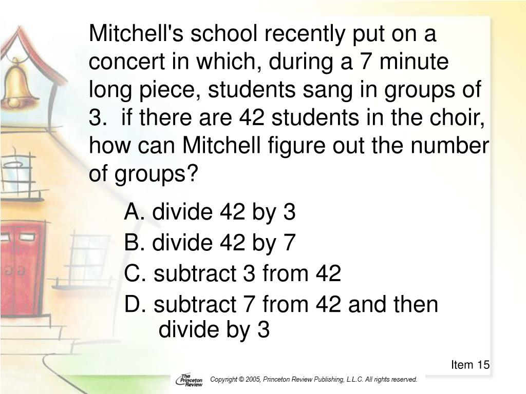 Mitchell's school recently put on a concert in which, during a 7 minute long piece, students sang in groups of 3.  if there are 42 students in the choir, how can Mitchell figure out the number of groups?