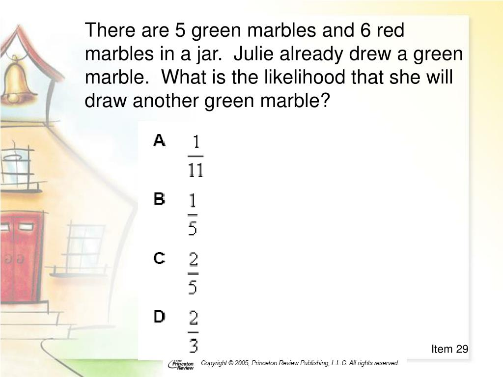 There are 5 green marbles and 6 red marbles in a jar.  Julie already drew a green marble.  What is the likelihood that she will draw another green marble?