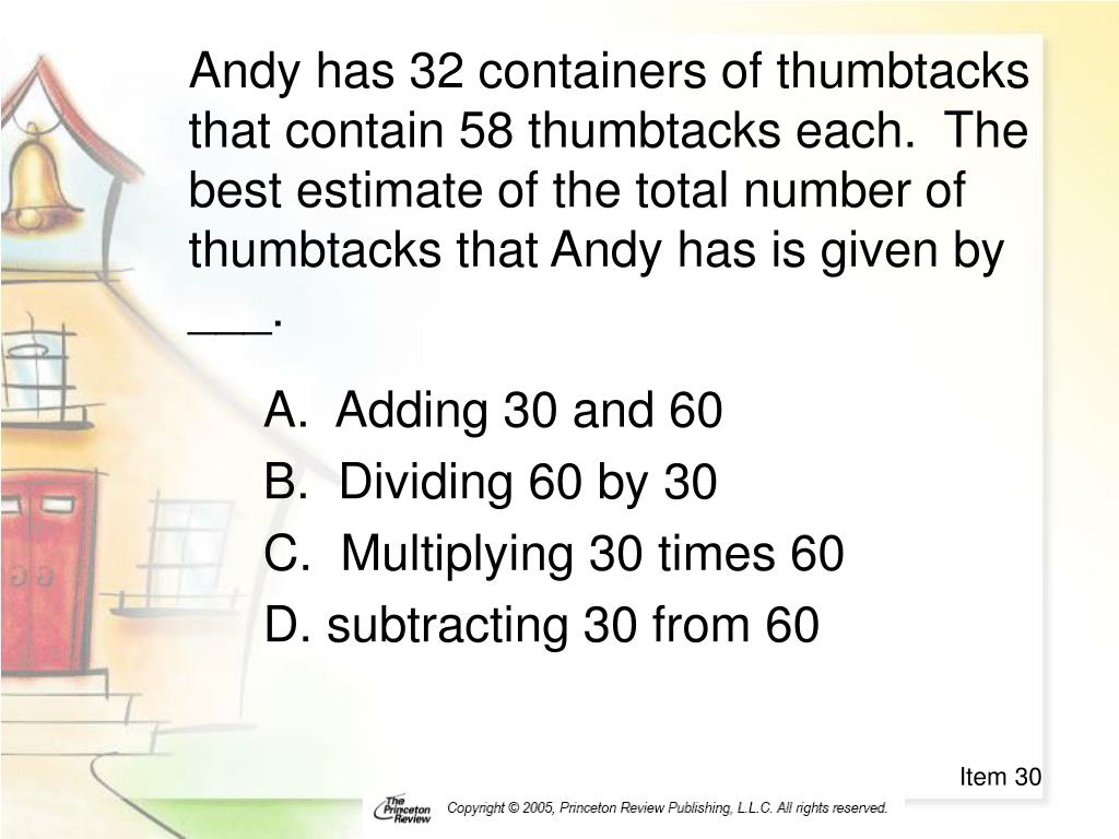 Andy has 32 containers of thumbtacks that contain 58 thumbtacks each.  The best estimate of the total number of thumbtacks that Andy has is given by ___.