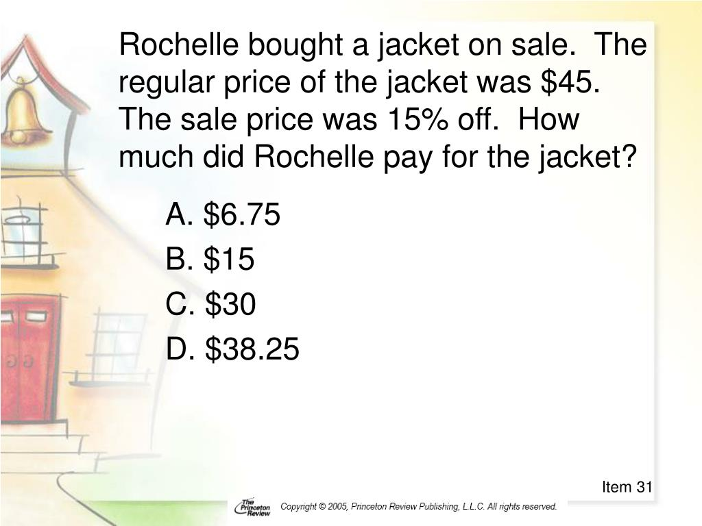 Rochelle bought a jacket on sale.  The regular price of the jacket was $45.  The sale price was 15% off.  How much did Rochelle pay for the jacket?
