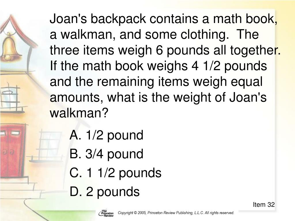 Joan's backpack contains a math book, a walkman, and some clothing.  The three items weigh 6 pounds all together.  If the math book weighs 4 1/2 pounds and the remaining items weigh equal amounts, what is the weight of Joan's walkman?