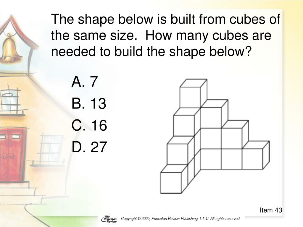 The shape below is built from cubes of the same size.  How many cubes are needed to build the shape below?