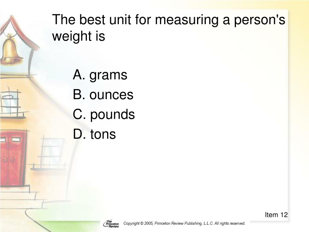 The best unit for measuring a person's weight is