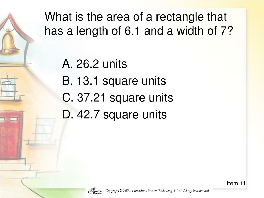 What is the area of a rectangle that has a length of 6.1 and a width of 7?
