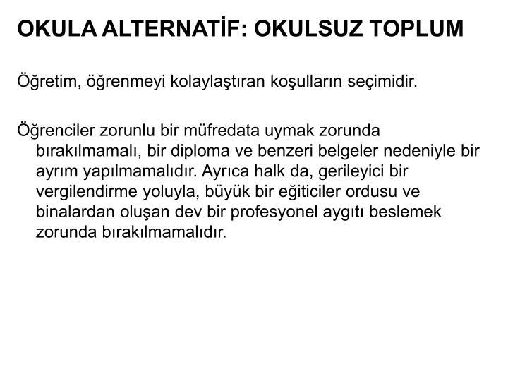 OKULA ALTERNATF: OKULSUZ TOPLUM