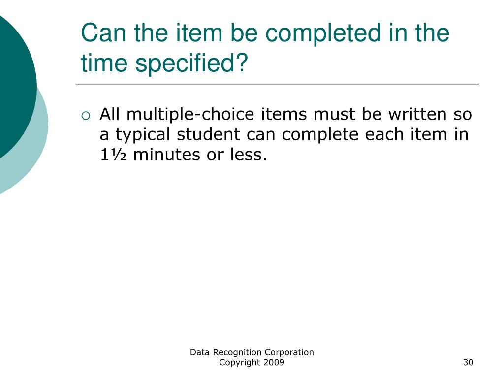 Can the item be completed in the time specified?