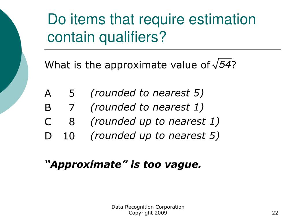 Do items that require estimation contain qualifiers?