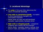 3 locational advantage