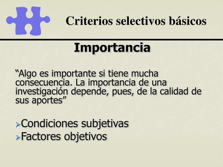 Criterios selectivos básicos