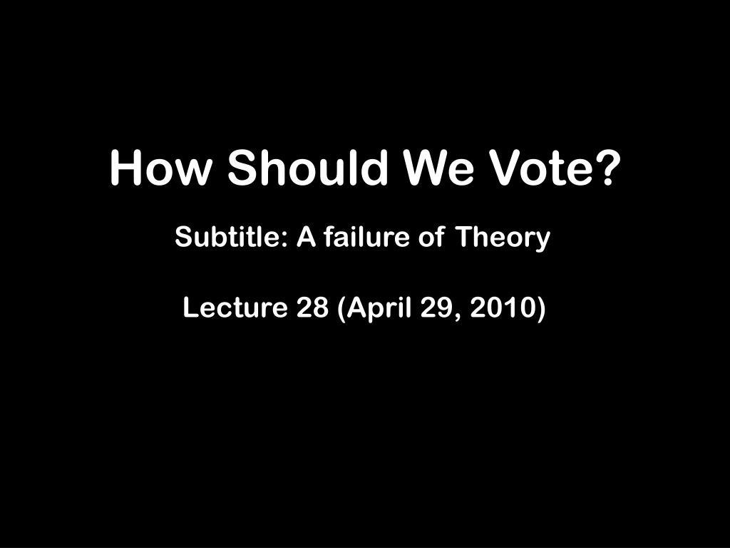 How Should We Vote?