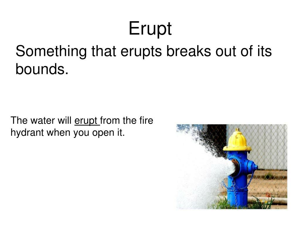 Erupt