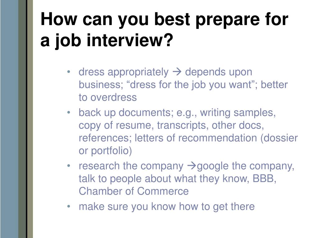 How can you best prepare for a job interview?