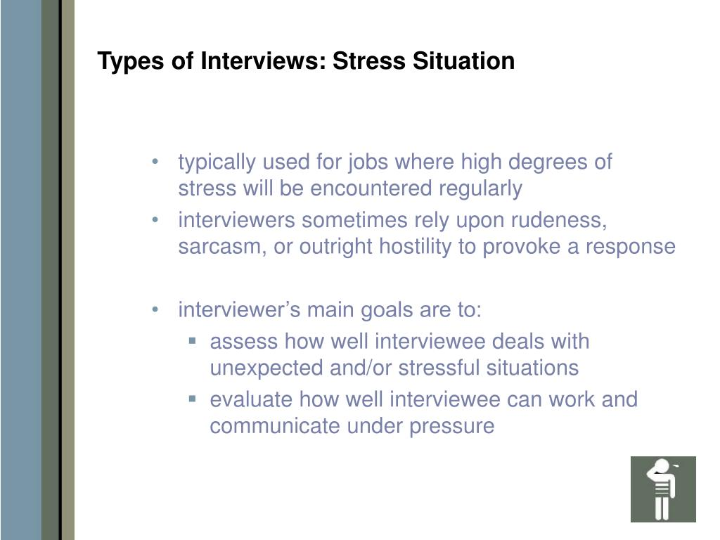 Types of Interviews: Stress Situation