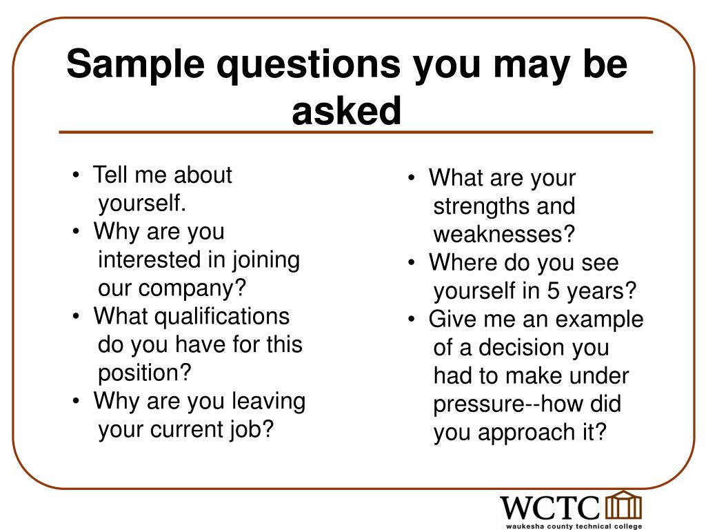 Sample questions you may be asked