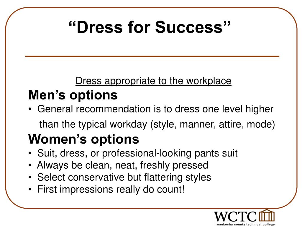 """Dress for Success"""